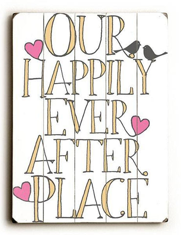 Our Happily Ever After Place Wood Sign 9x12 (23cm x 31cm) Solid
