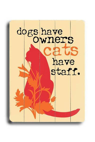 Cats have staff Wood Sign 14x20 (36cm x 51cm) Planked