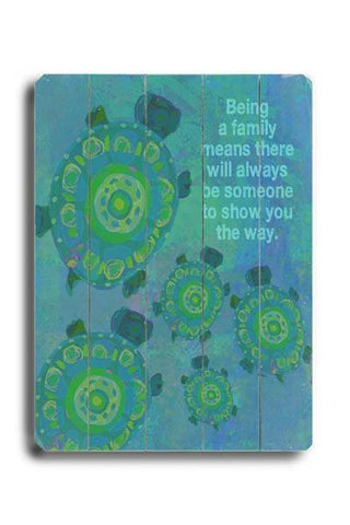Being a Family - Turtle Wood Sign 14x20 (36cm x 51cm) Planked