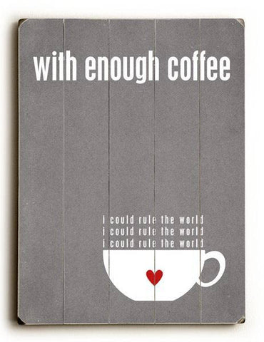 With Enough Coffee - Grey Wood Sign 14x20 (36cm x 51cm) Planked