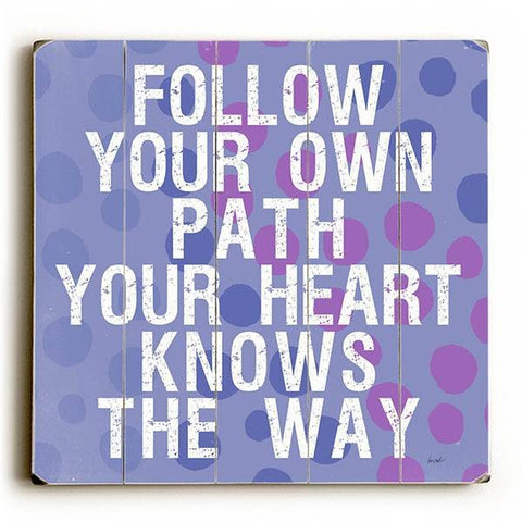 Follow Your Own Path Wood Sign 13x13 Planked