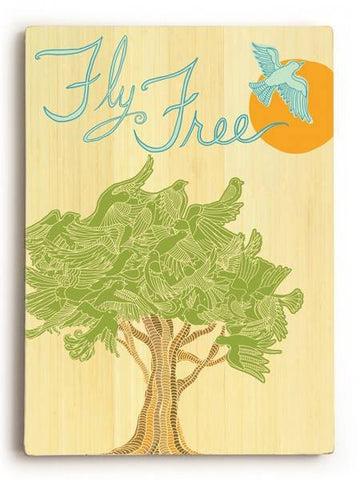 Fly Free Wood Sign 18x24 (46cm x 61cm) Planked