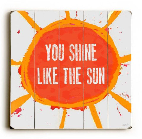 You Shine Wood Sign 30x30 (77cm x 77cm) Planked