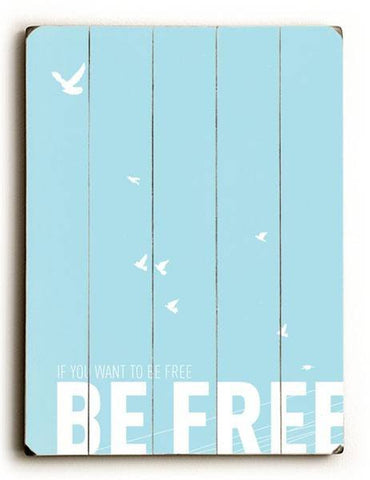 Be Free Wood Sign 25x34 (64cm x 87cm) Planked