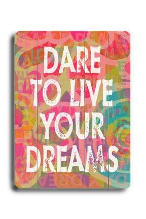 Dare to live your dreams Wood Sign 12x16 Planked