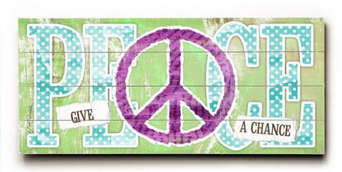 Give peace a chance Wood Sign 10x24 (26cm x61cm) Planked