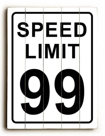 Speed Limit 99 Wood Sign 25x34 (64cm x 87cm) Planked