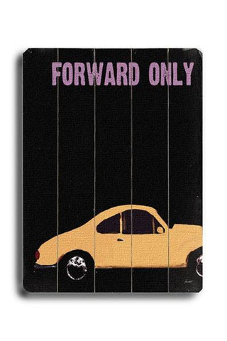 Forward Only Wood Sign 18x24 (46cm x 61cm) Planked