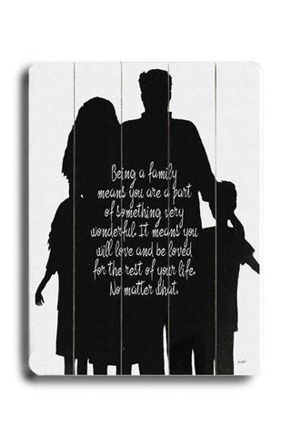 Being a Family (B/W) Wood Sign 14x20 (36cm x 51cm) Planked