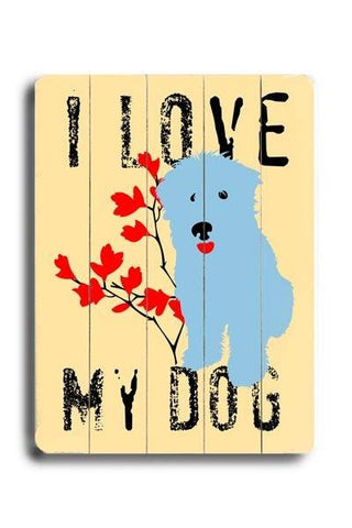 I love my dog / blue dog Wood Sign 12x16 Planked
