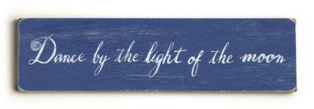 0002-8198-Dance by the light of the moon Wood Sign 6x22 (16cm x56cm) Solid