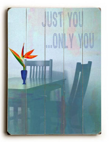Just You...Only You Wood Sign 12x16 Planked