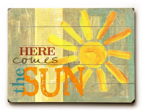 Here comes the sun Wood Sign 14x20 (36cm x 51cm) Planked