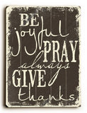 Be Joyful Wood Sign 14x20 (36cm x 51cm) Planked