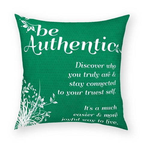 Be Authentic Pillow 18x18