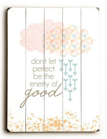 Don't Let Perfect be the Enemy of Good Wood Sign 9x12 (23cm x 31cm) Solid