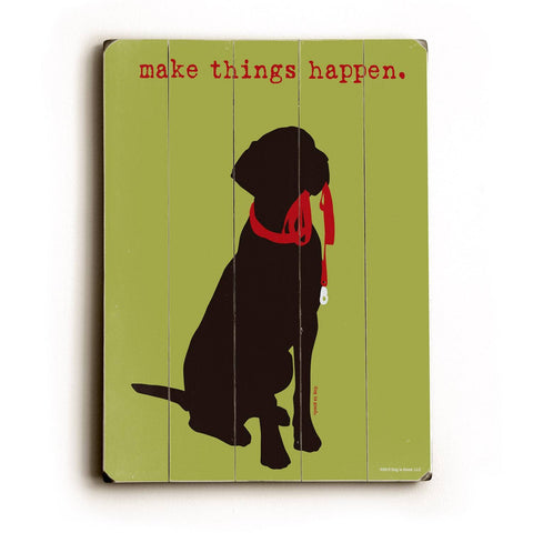 Make things happen Wood Sign 9x12 (23cm x 31cm) Solid
