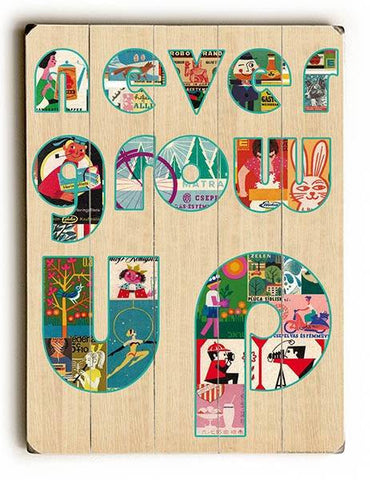 Never Grow Up Wood Sign 25x34 (64cm x 87cm) Planked