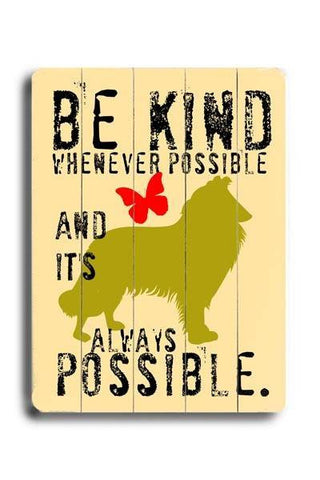 Be kind whenever possible Wood Sign 25x34 (64cm x 87cm) Planked