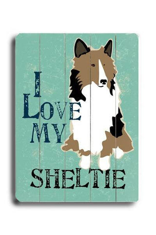 I love my sheltie Wood Sign 12x16 Planked