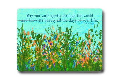 May you walk gently Wood Sign 14x20 (36cm x 51cm) Planked