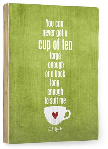 Cup of tea green Wood Sign 12x16 Planked