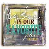 Together is our favorite Wood Sign 30x30 (77cm x 77cm) Planked