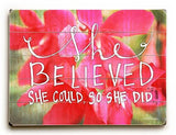 She Believed She Could Wood Sign 14x20 (36cm x 51cm) Planked