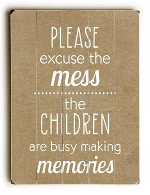 Please excuse the mess Wood Sign 25x34 (64cm x 87cm) Planked