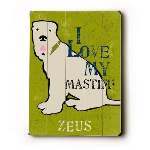 Personalized I love my mastiff Wood Sign 12x16 Planked