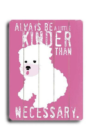 Kinder than necessary Wood Sign 18x24 (46cm x 61cm) Planked
