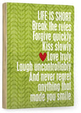 Life is short Wood Sign 14x20 (36cm x 51cm) Planked