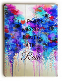 Beauty in the Rain Wood Sign 12x16 Planked