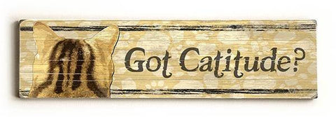 Got Catitude Wood Sign 13x13 Planked
