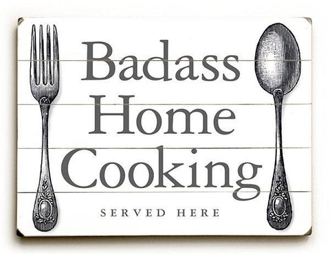 Badass Home Cooking Wood Sign 9x12 (23cm x 31cm) Solid