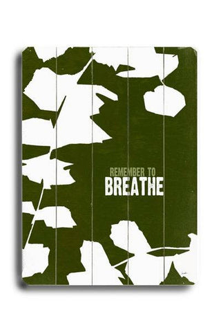 Remember to Breathe Wood Sign 14x20 (36cm x 51cm) Planked