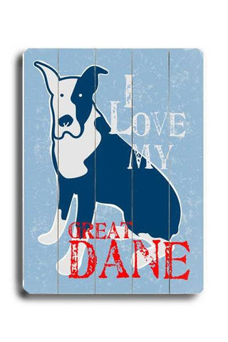I love my great dane Wood Sign 14x20 (36cm x 51cm) Planked