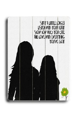 Stay a little longer Wood Sign 14x20 (36cm x 51cm) Planked