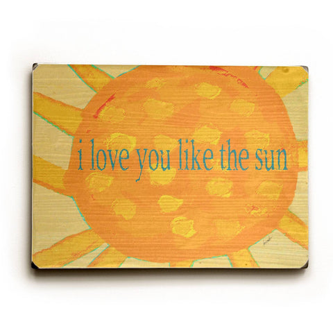 I Love You Like the Sun Wood Sign 18x24 (46cm x 61cm) Planked