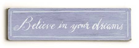 0002-8192-Believe in your Dreams Wood Sign 6x22 (16cm x56cm) Solid