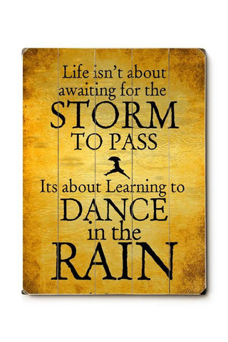Dance in the Rain Wood Sign 9x12 (23cm x 31cm) Solid