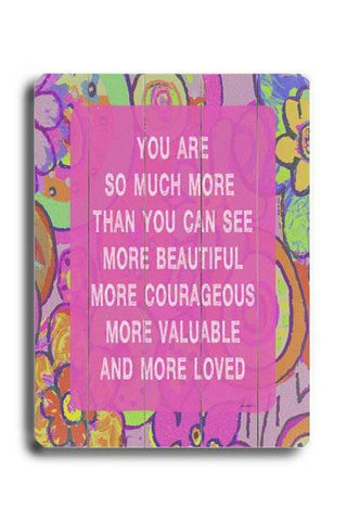 You are so much  more Wood Sign 12x16 Planked
