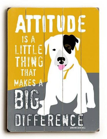 Attitude is a little thing Wood Sign 12x16 Planked