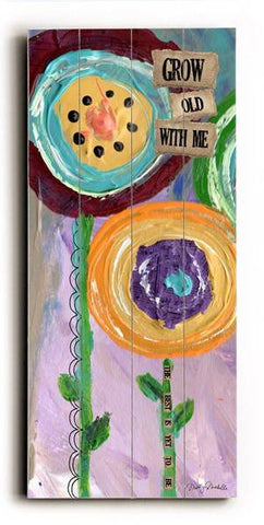 Grow old with me Wood Sign 10x24 (26cm x61cm) Planked