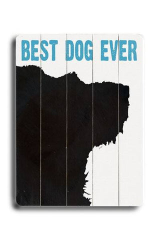 Best Dog Ever Wood Sign 12x16 Planked