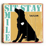 Sit Stay Smile Wood Sign 13x13 Planked