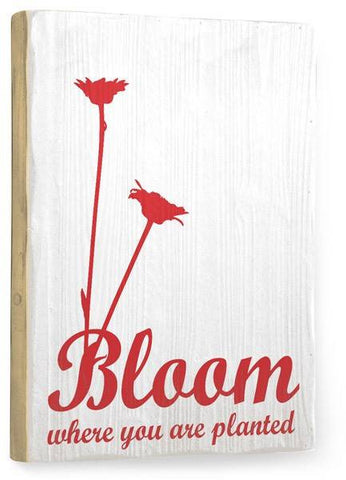Bloom Wood Sign 18x24 (46cm x 61cm) Planked