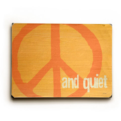 Peace and Quiet Wood Sign 9x12 (23cm x 31cm) Solid