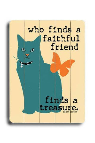 who finds a faithful friend Wood Sign 14x20 (36cm x 51cm) Planked