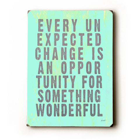 Every Unexpected Change Wood Sign 12x16 Planked